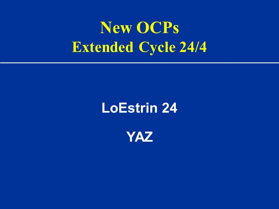 New OCPs Extended Cycle 24/4