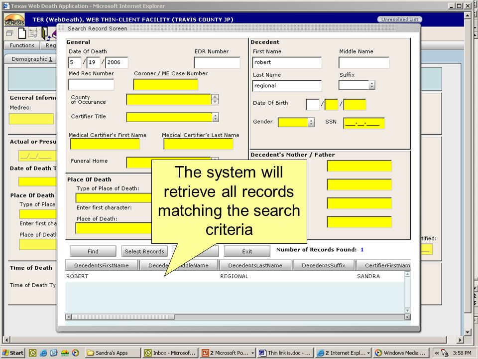 The system will retrieve all records matching the search criteria