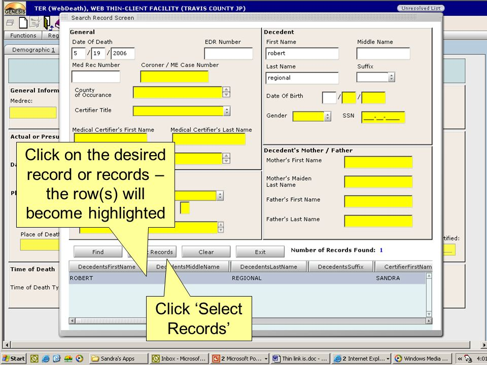 Click on the desired record or records – the row(s) will become highlighted