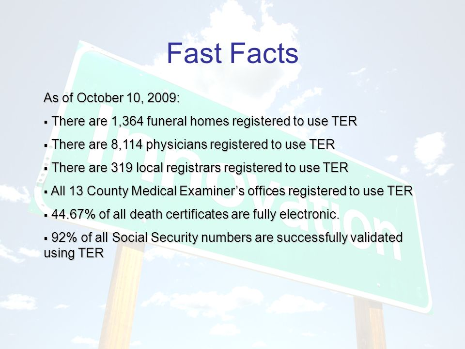 Fast Facts As of October 10, 2009: