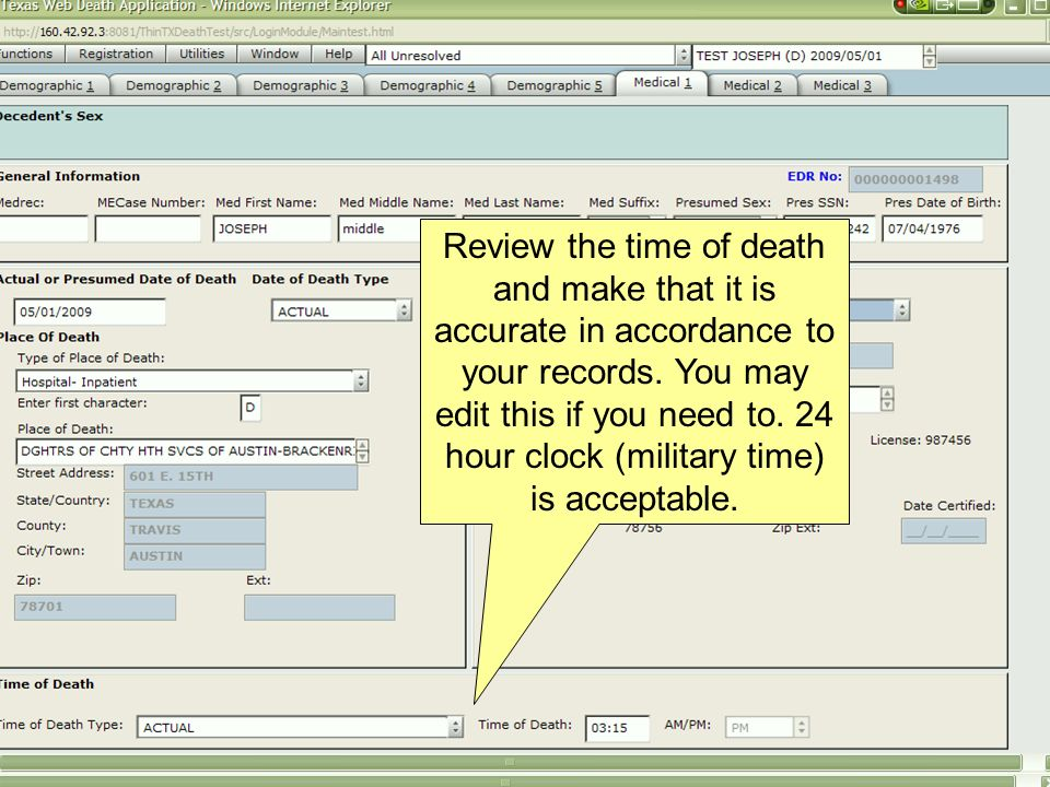 Review the time of death and make that it is accurate in accordance to your records.