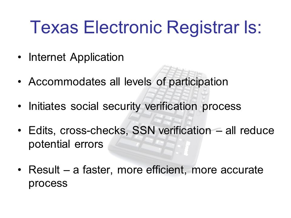 Texas Electronic Registrar Is:
