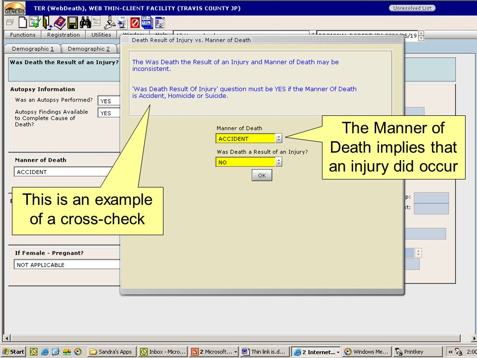 The Manner of Death implies that an injury did occur