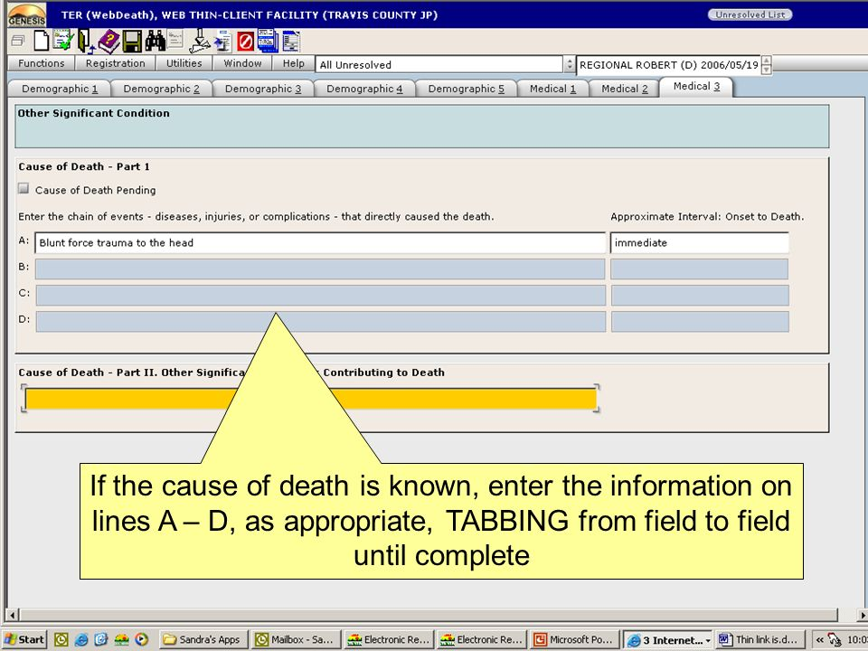 If the cause of death is known, enter the information on lines A – D, as appropriate, TABBING from field to field until complete