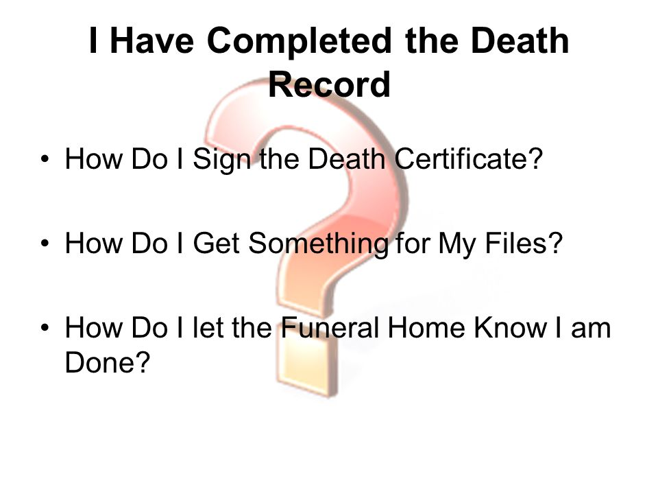 I Have Completed the Death Record