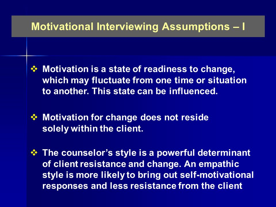 Motivational Interviewing Assumptions – I