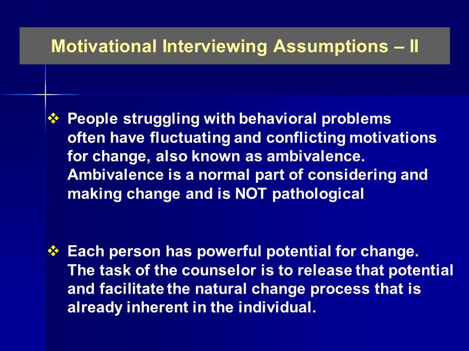 Motivational Interviewing Assumptions – II