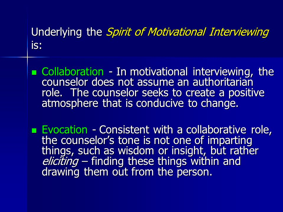 Underlying the Spirit of Motivational Interviewing