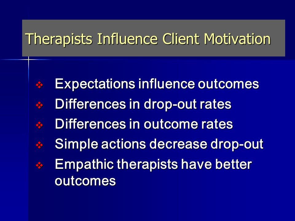 Therapists Influence Client Motivation