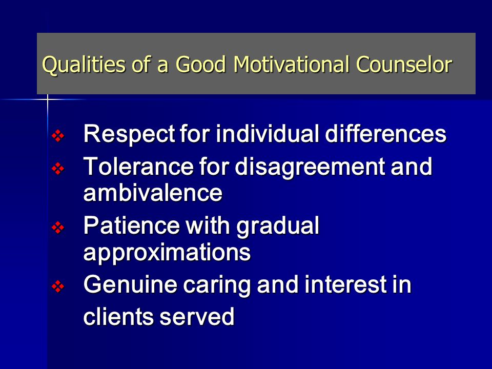 Qualities of a Good Motivational Counselor
