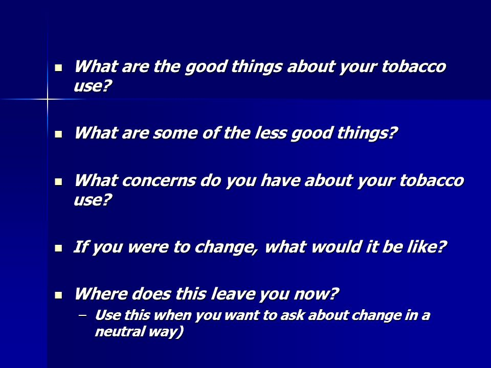 What are the good things about your tobacco use