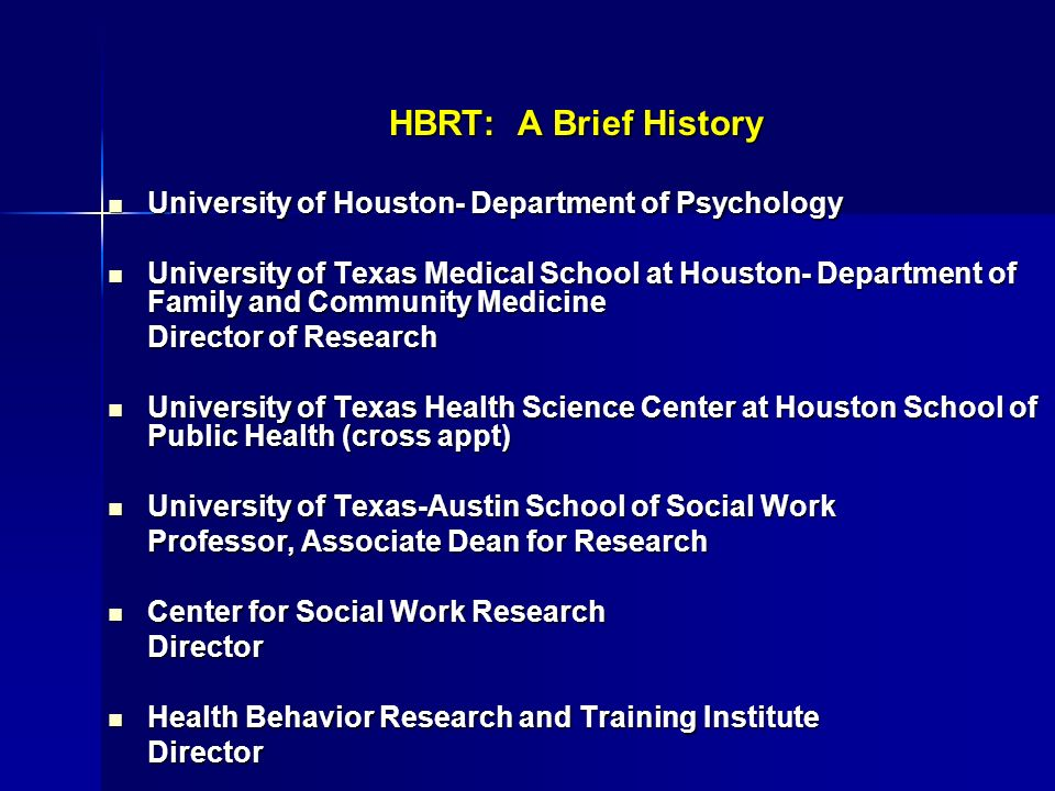 HBRT: A Brief History University of Houston- Department of Psychology