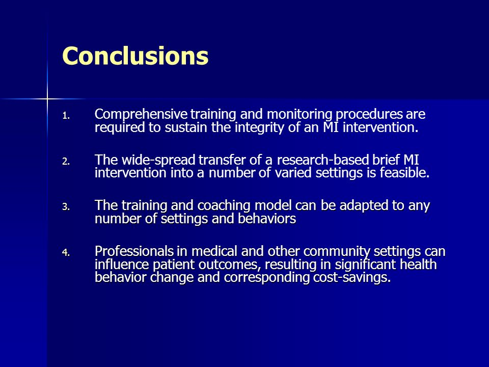 Conclusions Comprehensive training and monitoring procedures are required to sustain the integrity of an MI intervention.