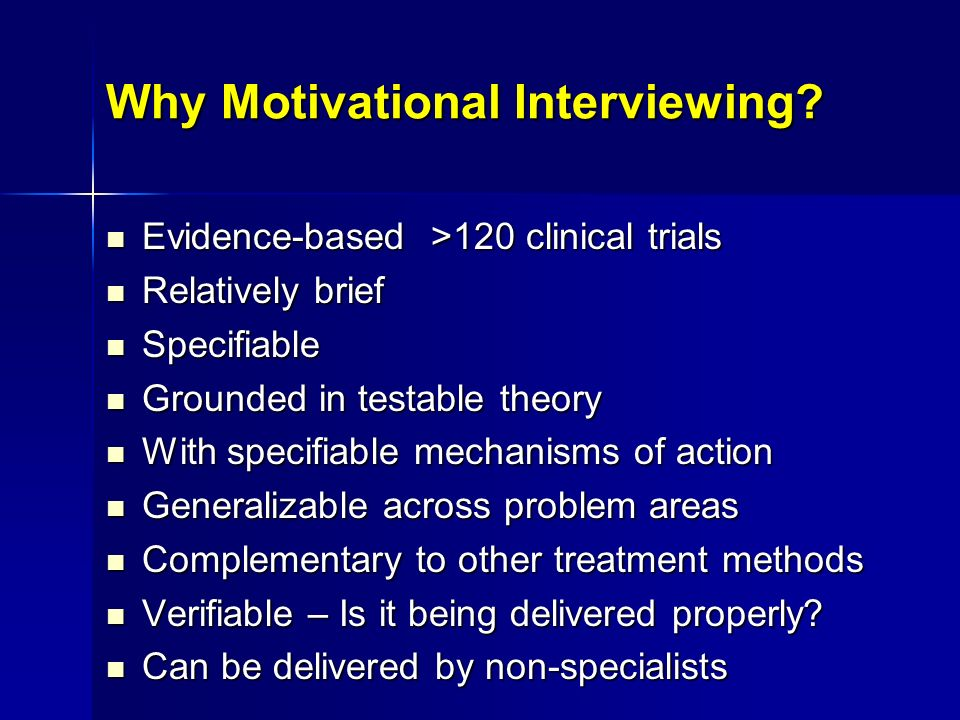 Why Motivational Interviewing