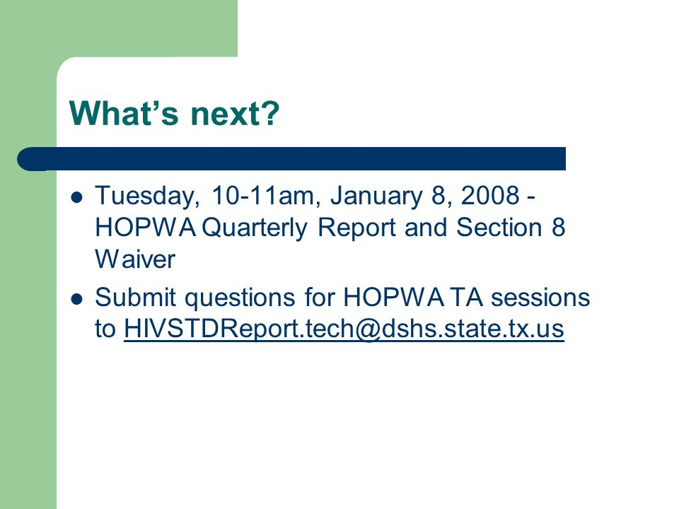 What's next Tuesday, 10-11am, January 8, 2008 -HOPWA Quarterly Report and Section 8 Waiver.