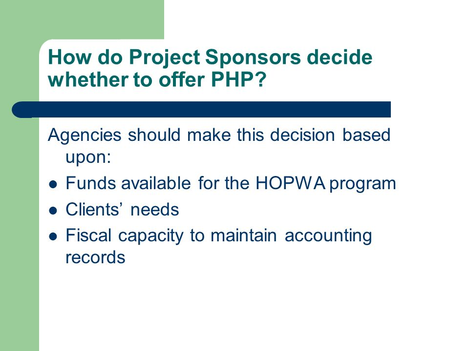 How do Project Sponsors decide whether to offer PHP