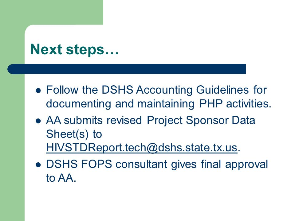 Next steps… Follow the DSHS Accounting Guidelines for documenting and maintaining PHP activities.