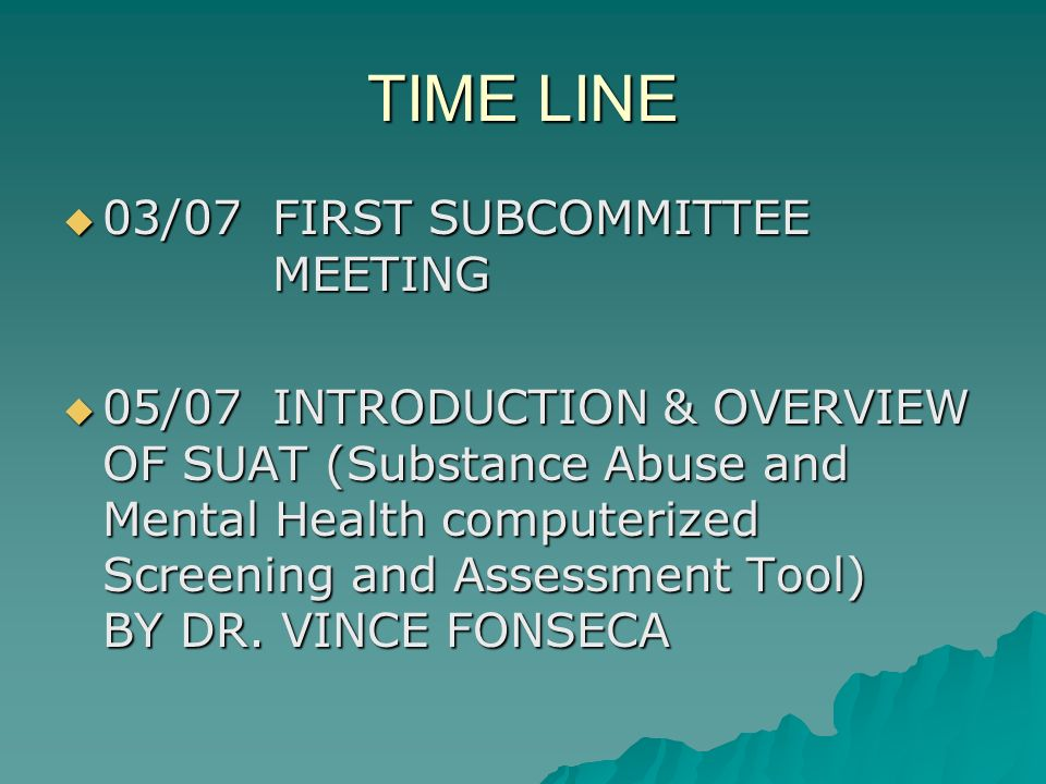 TIME LINE 03/07 FIRST SUBCOMMITTEE MEETING
