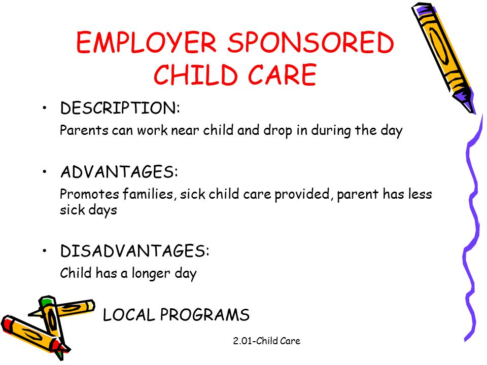 employer sponsored childcare This article uses the contingent valuation method for calculating the value of  employer‐sponsored child care to employees like many.