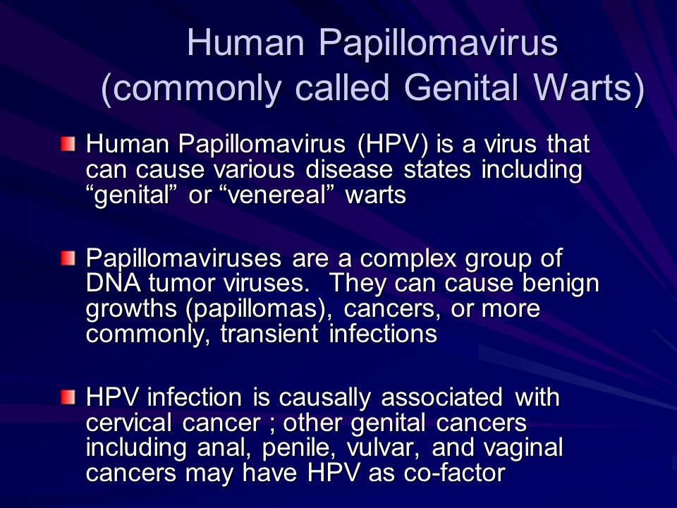 Human Papillomavirus (commonly called Genital Warts)