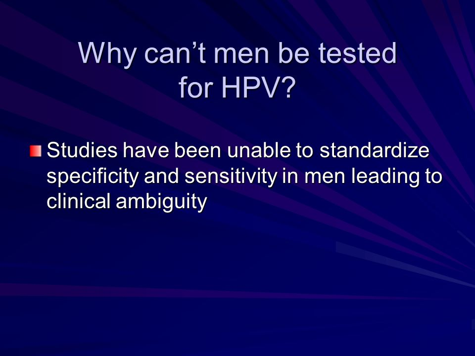 Why can't men be tested for HPV