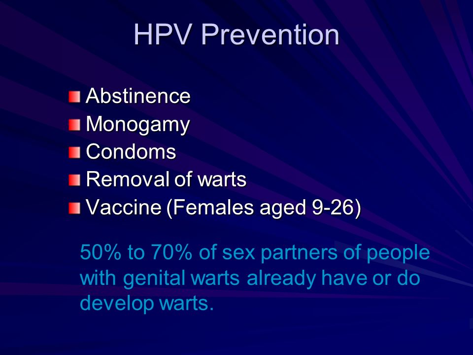 HPV Prevention Abstinence Monogamy Condoms Removal of warts