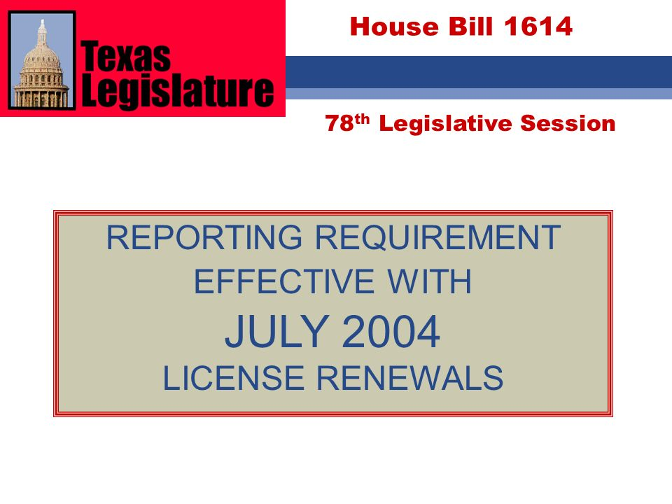 JULY 2004 REPORTING REQUIREMENT EFFECTIVE WITH LICENSE RENEWALS