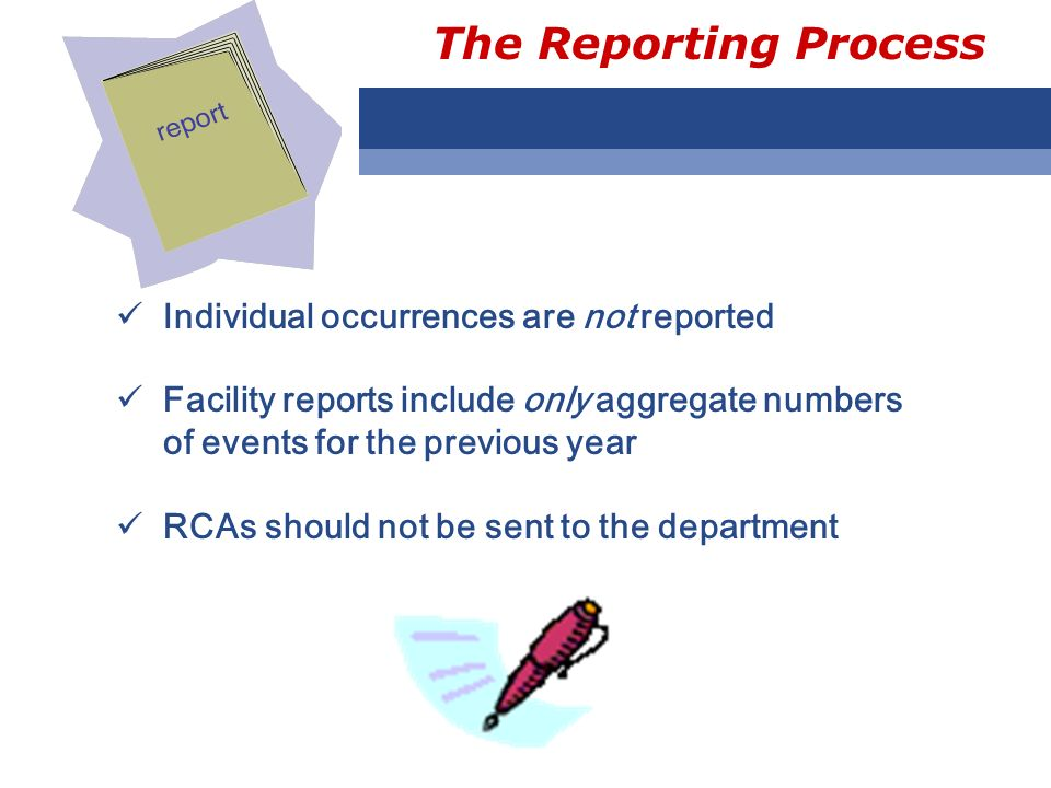The Reporting Process Individual occurrences are not reported