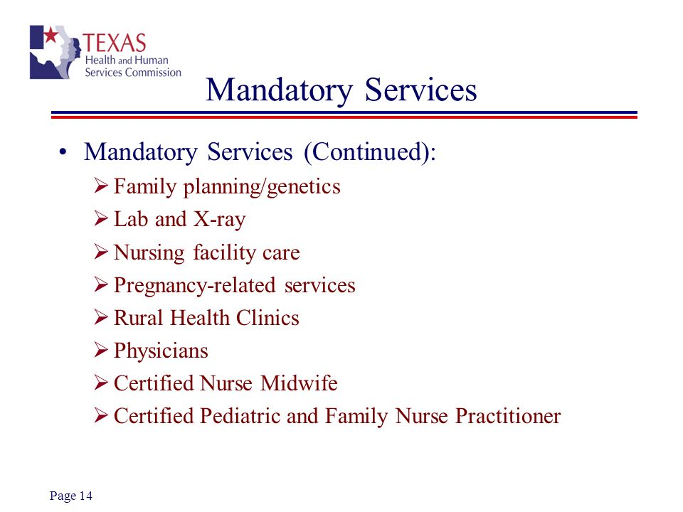 Mandatory Services Mandatory Services (Continued):
