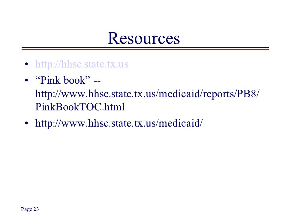 Resources http://hhsc.state.tx.us