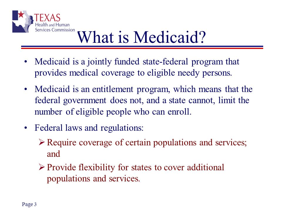 What is Medicaid Medicaid is a jointly funded state-federal program that provides medical coverage to eligible needy persons.