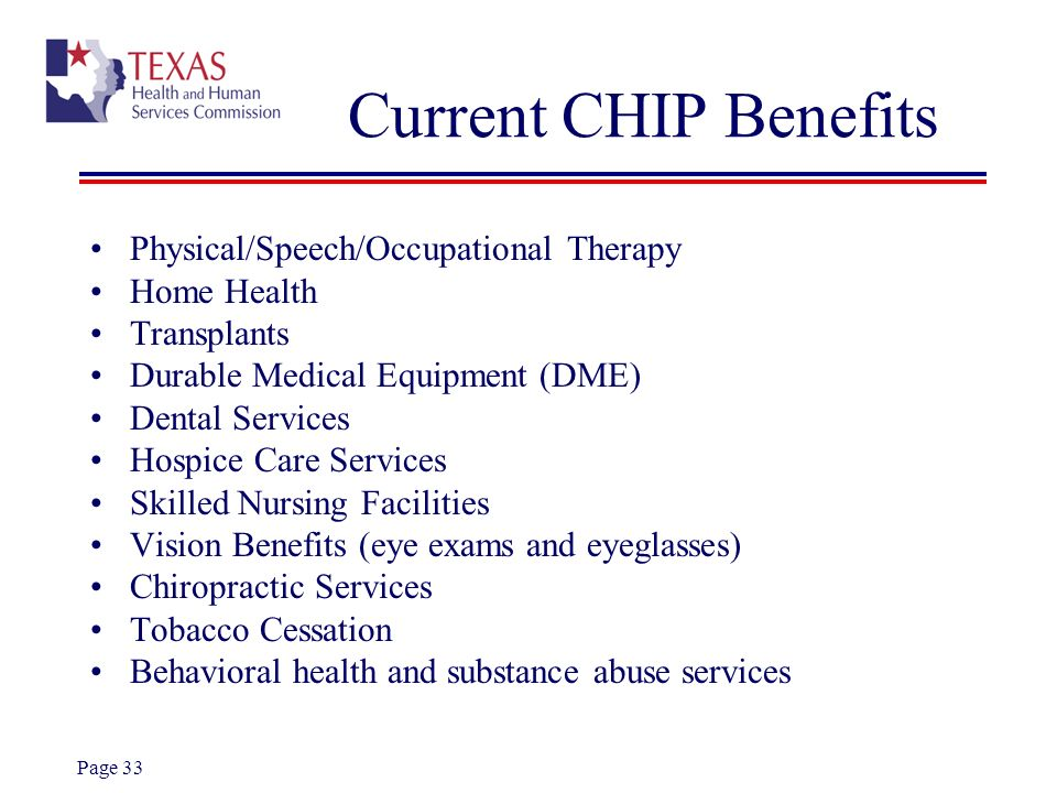 Current CHIP Benefits Physical/Speech/Occupational Therapy Home Health