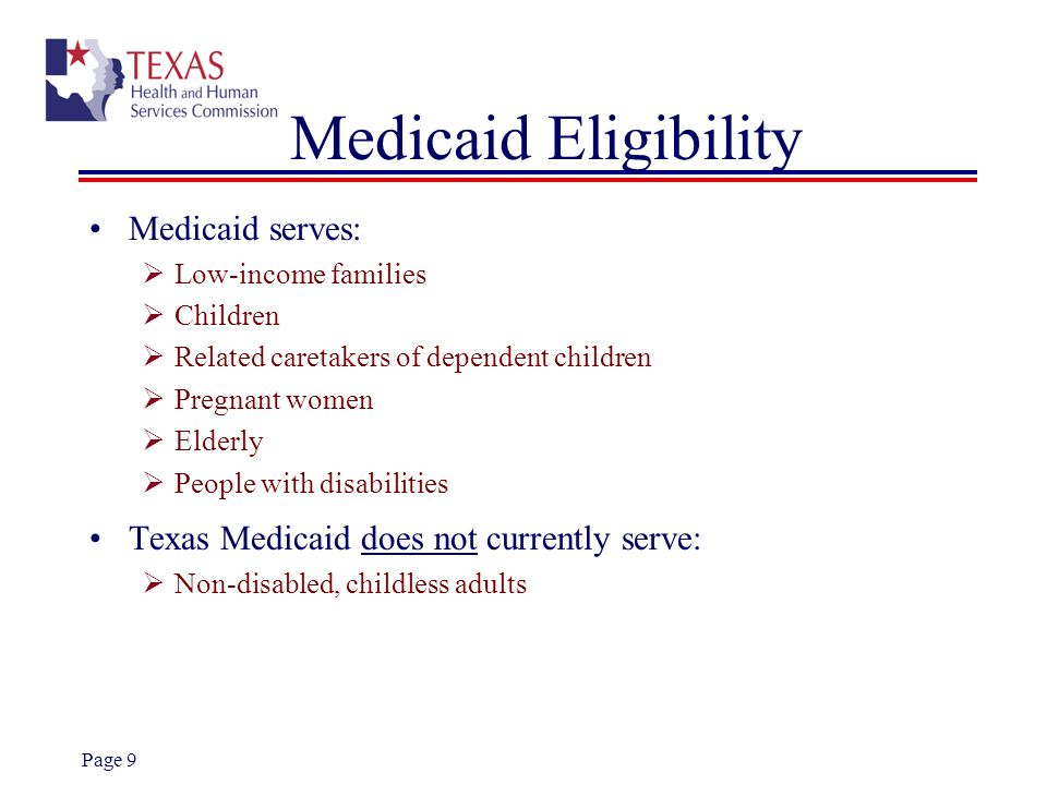 Medicaid Eligibility Medicaid serves: