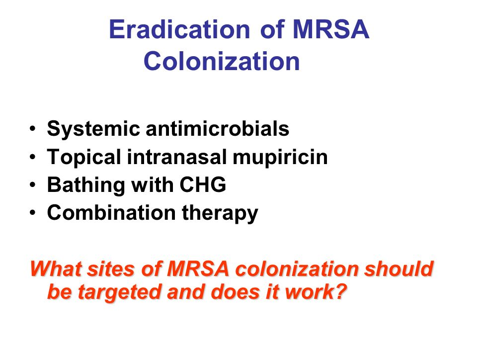 Eradication of MRSA Colonization