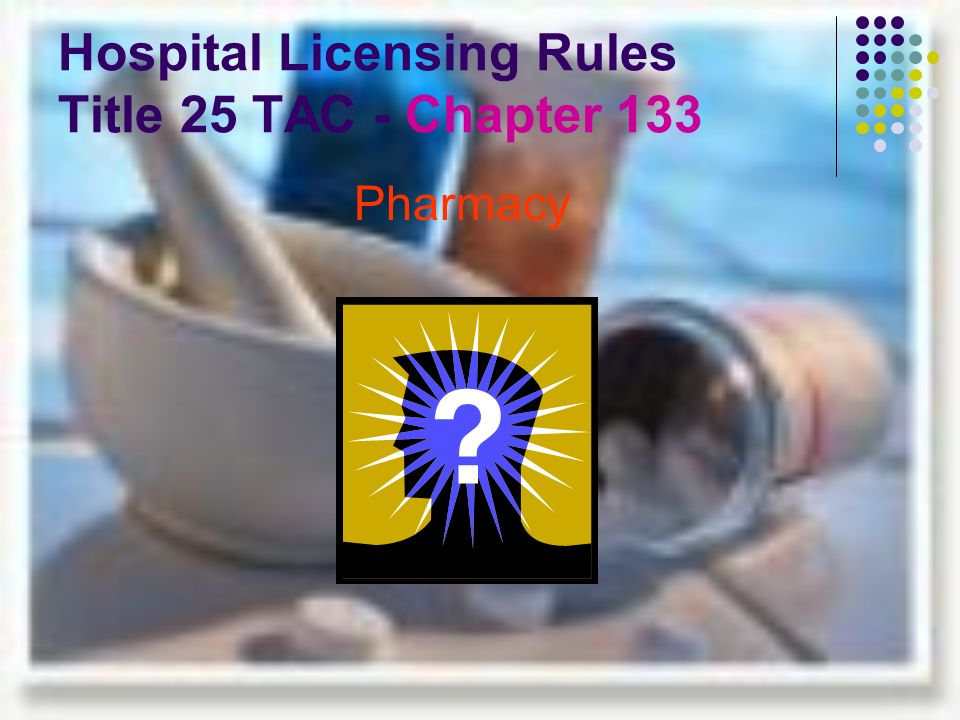 Hospital Licensing Rules Title 25 TAC - Chapter 133