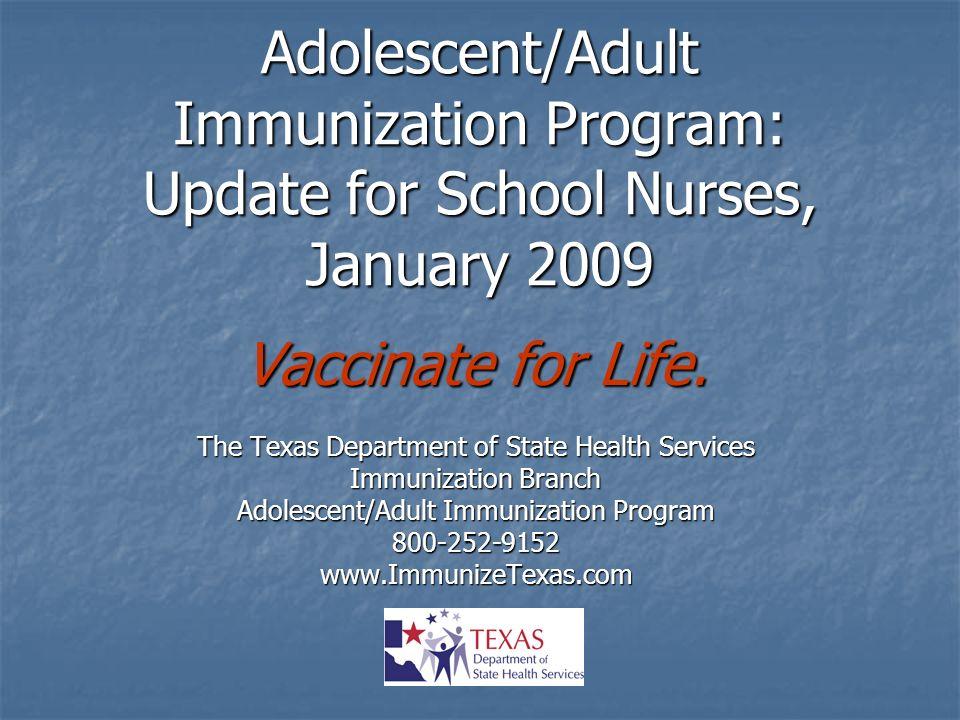 Adolescent/Adult Immunization Program: Update for School Nurses, January 2009