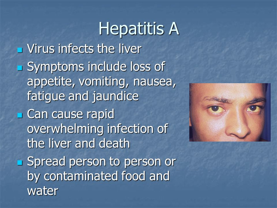 Hepatitis A Virus infects the liver