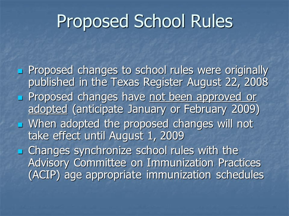 Proposed School Rules Proposed changes to school rules were originally published in the Texas Register August 22, 2008.
