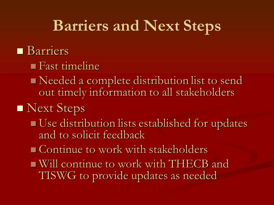 Barriers and Next Steps