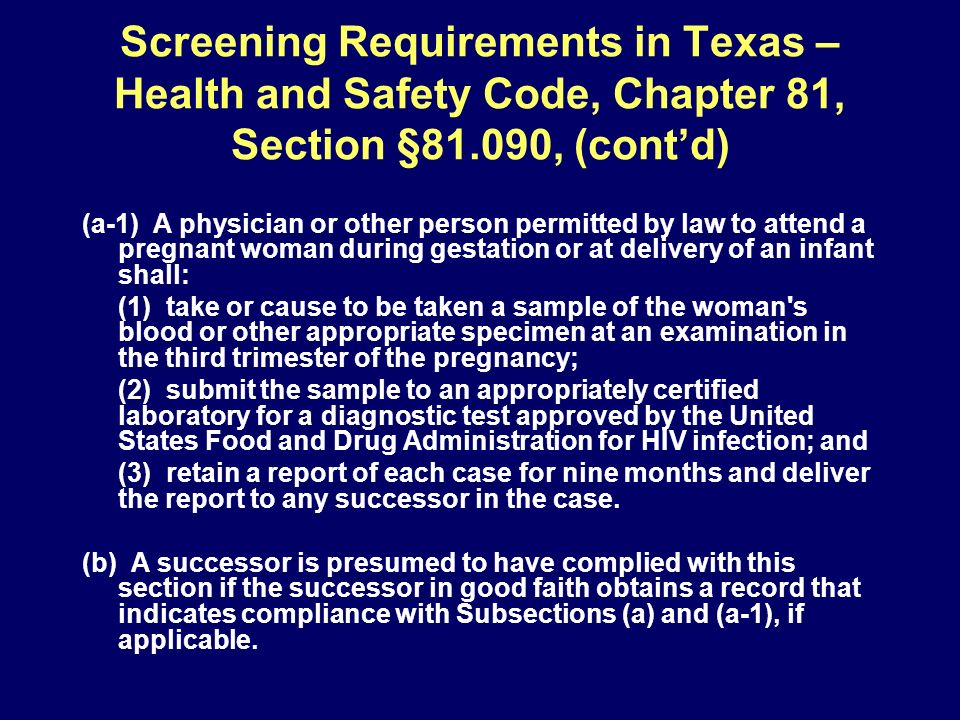 Screening Requirements in Texas – Health and Safety Code, Chapter 81, Section §81.090, (cont'd)