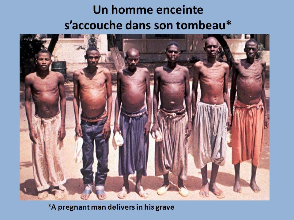 Un homme enceinte s'accouche dans son tombeau*