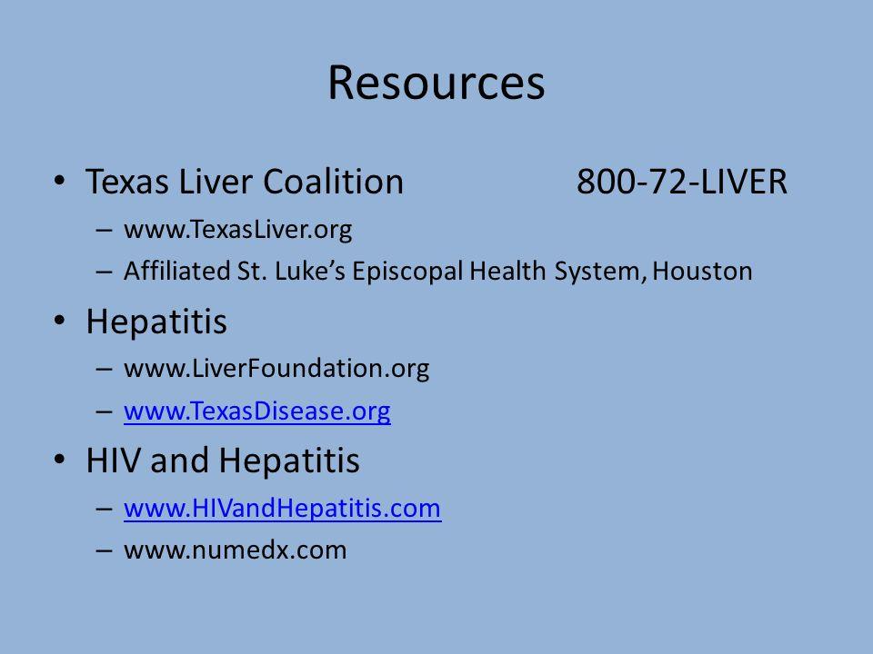 Resources Texas Liver Coalition 800-72-LIVER Hepatitis