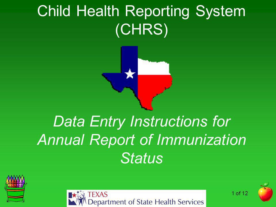 Child Health Reporting System (CHRS) Data Entry Instructions for Annual Report of Immunization Status