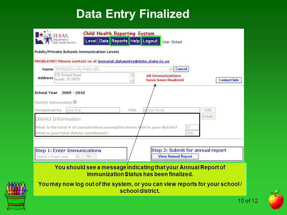 Data Entry FinalizedYou should see a message indicating that your Annual Report of Immunization Status has been finalized.