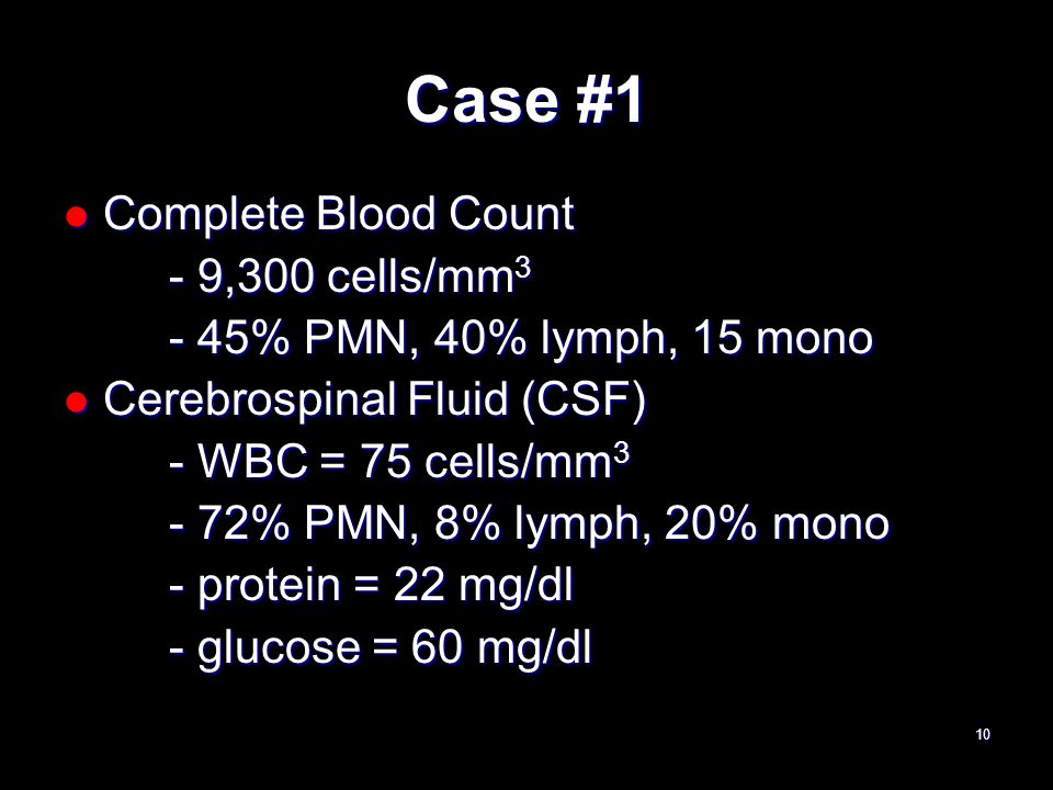 Case #1 Complete Blood Count - 9,300 cells/mm3