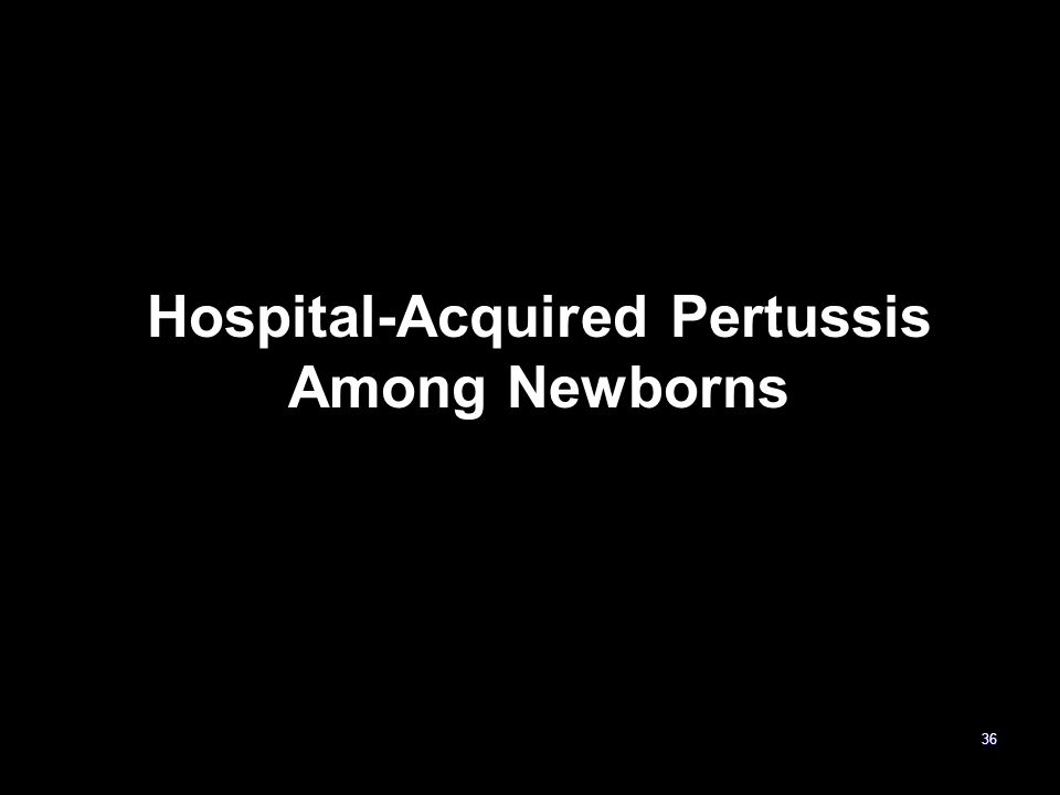 Hospital-Acquired Pertussis Among Newborns