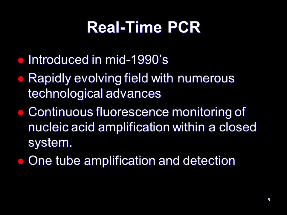 Real-Time PCR Introduced in mid-1990's