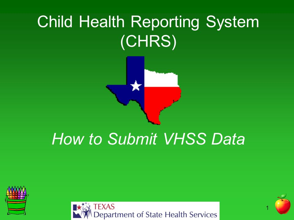 Child Health Reporting System (CHRS) How to Submit VHSS Data