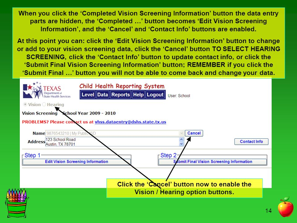When you click the 'Completed Vision Screening Information' button the data entry parts are hidden, the 'Completed …' button becomes 'Edit Vision Screening Information', and the 'Cancel' and 'Contact Info' buttons are enabled.