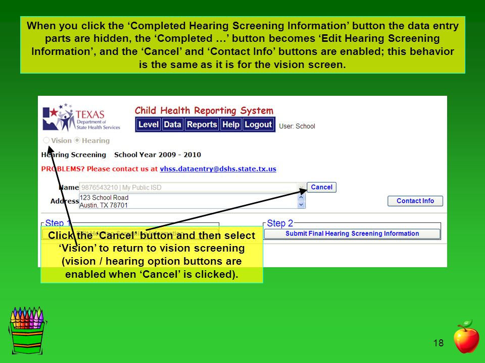 When you click the 'Completed Hearing Screening Information' button the data entry parts are hidden, the 'Completed …' button becomes 'Edit Hearing Screening Information', and the 'Cancel' and 'Contact Info' buttons are enabled; this behavior is the same as it is for the vision screen.